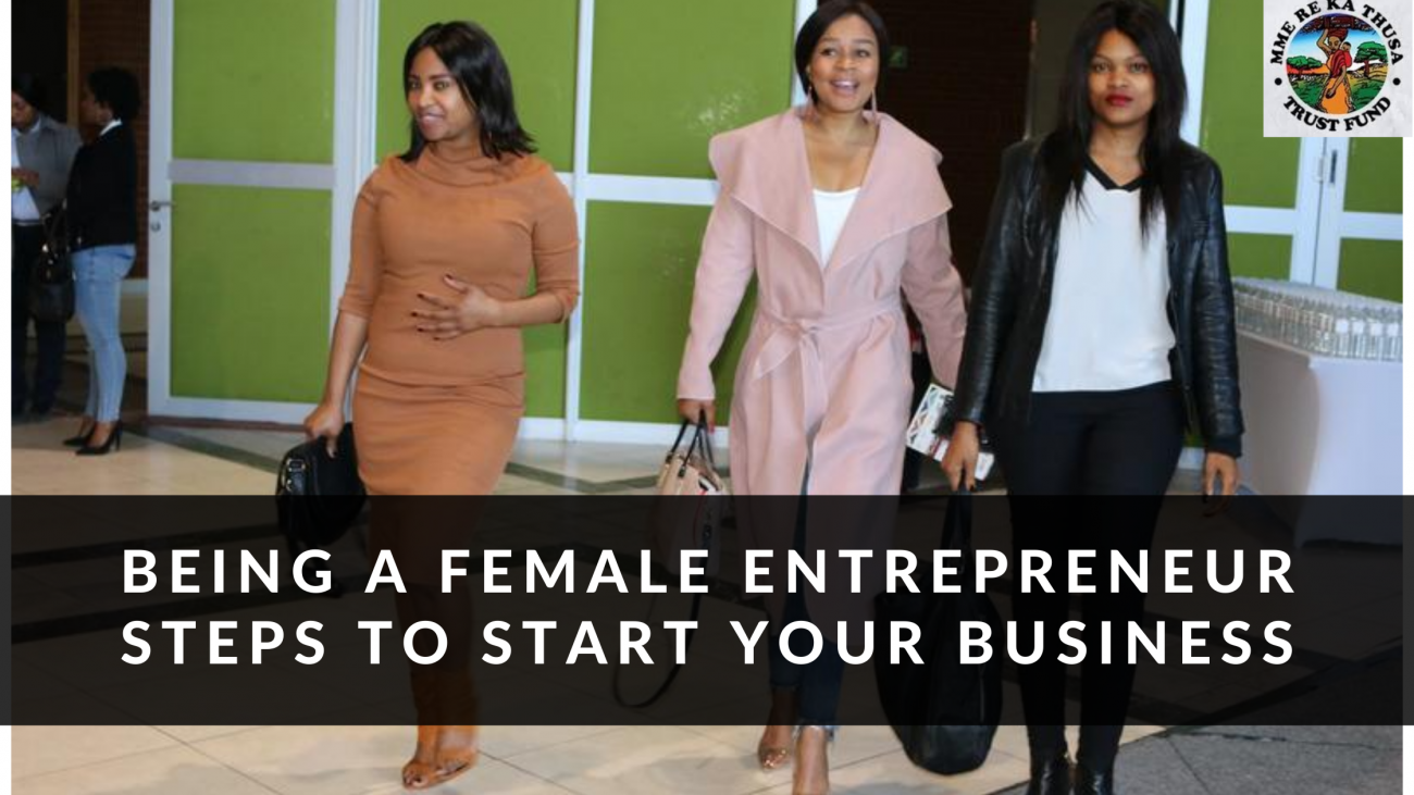 Being a female entrepreneur Steps to start your business